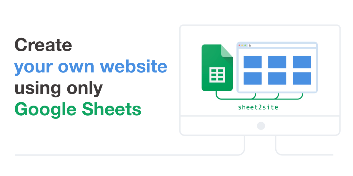 Sheet2Site — Create a website from Google Sheets without writing code